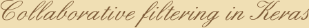 Collaborative filtering in Keras